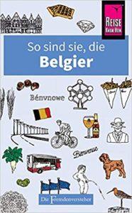 So sind sie, die Belgier: Die Fremdenversteher