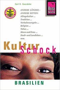 KulturSchock Brasilien: Alltagskultur, Traditionen, Verhaltensregeln, ...