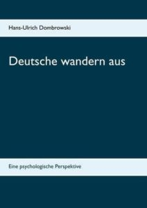 Deutsche wandern aus - Eine psychologische Perspektive