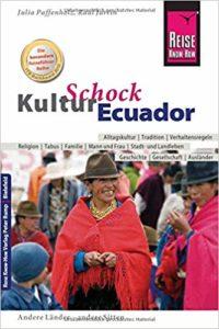 KulturSchock Ecuador: Alltagskultur, Traditionen, Verhaltensregeln