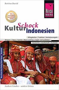 KulturSchock Indonesien: Alltagskultur, Traditionen, Verhaltensregeln