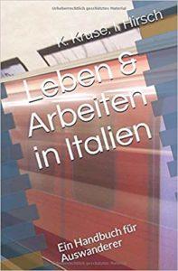 Leben & Arbeiten in Italien: Ein Handbuch für Auswanderer
