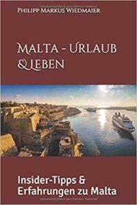 Malta – Urlaub & Leben: Insider-Tipps & Erfahrungen zu Malta
