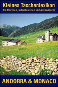 Andorra und Monaco: Taschenlexikon für Touristen, Individualisten und Auswanderer