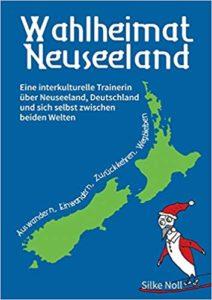 Wahlheimat Neuseeland - Auswandern, Einwandern, Zurückkehren, Wegbleiben