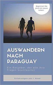 Auswandern nach Paraguay: Ein Ratgeber