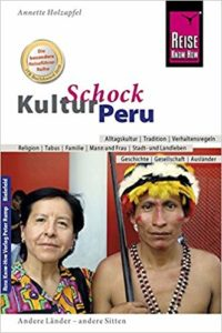 KulturSchock Peru: Alltagskultur, Traditionen, Verhaltensregeln