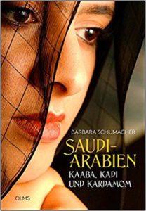 Saudi-Arabien: Kaaba, Kadi und Kardamom. Menschen - Kultur - Wirtschaft