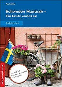 Schweden Hautnah: Eine Familie wandert aus