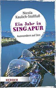 Ein Jahr in Singapur - Auswandern auf Zeit