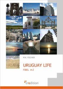 URUGUAY LIFE: Leben, Alltag und Tipps zur Einwanderung